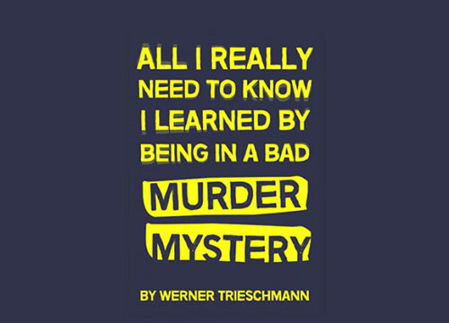 bms/all-i-really-need-to-know-i-learned-by-being-in-a-bad-murder-mystery